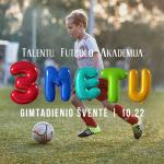 Spalio 22 d. vyks Talentų futbolo akademijos 3 metų gimtadienis! Kviečiame Jus į mūsų visų šventę!