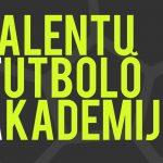 Startavusį futbolo treniruočių sezoną pasitinkame Talentų futbolo akademijos atsinaujimu!